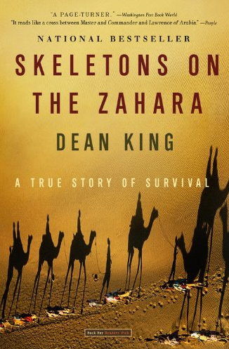 Skeletons on the Zahara: A True Story of Survival by Dean King