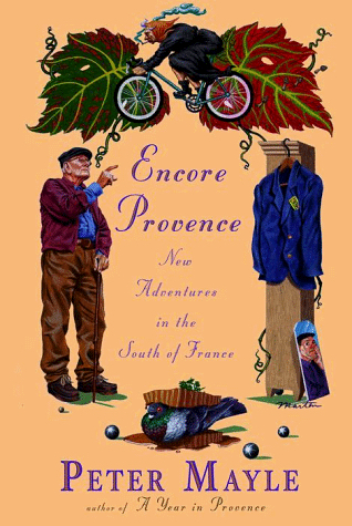 Encore Provence: New Adventures in the South of France by Peter Mayle