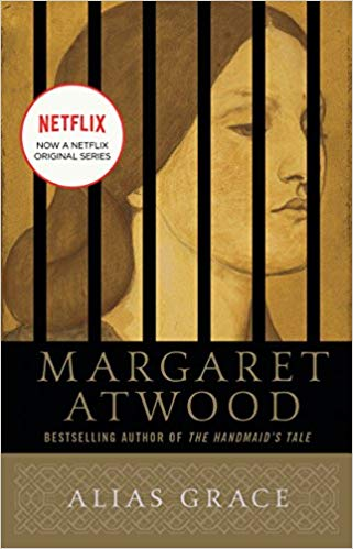 Alias Grace, by Margaret Atwood