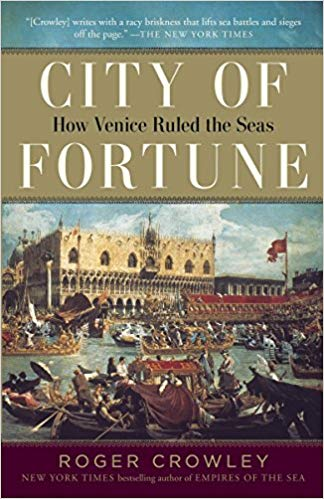 City Of Fortune: How Venice Ruled The Seas,