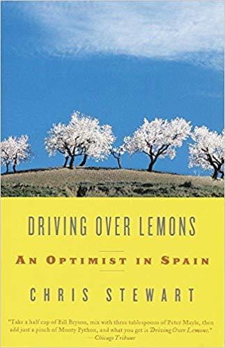 Driving Over Lemons: An Optimist in Spain by Chris Stewart