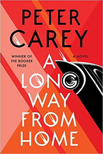 A Long Way From Home, by Peter Carey