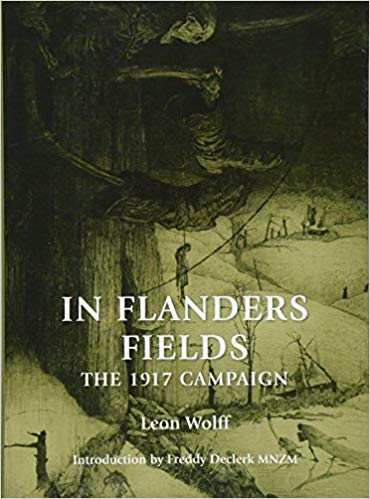 In Flanders Fields: The 1917 Campaign, by Leon Wolff