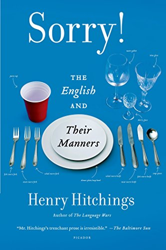 Sorry!: The English and Their Manners, by Henry Hitchings