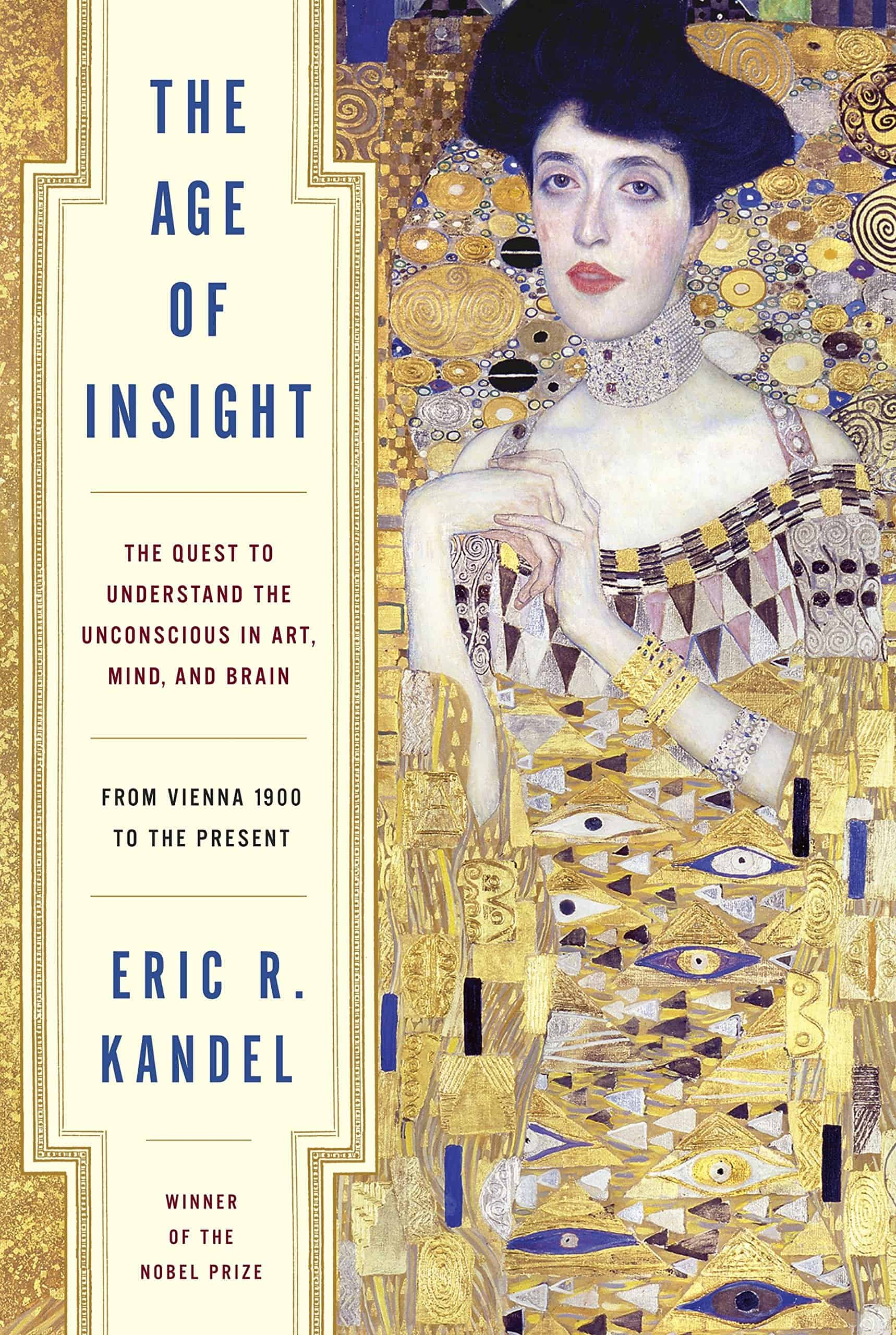 The Age of Insight: The Quest to Understand the Unconscious in Art, Mind, and Brain, from Vienna 1900 to the Present