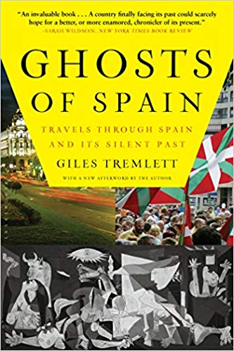 Ghosts of Spain: Travels Through Spain and Its Silent Past by Giles Tremlett