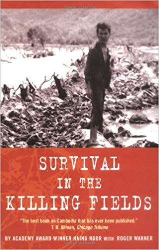 Survival in the Killing Fields, by Haing Ngor