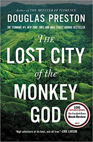 The Lost City of the Monkey God, by Douglas Preston