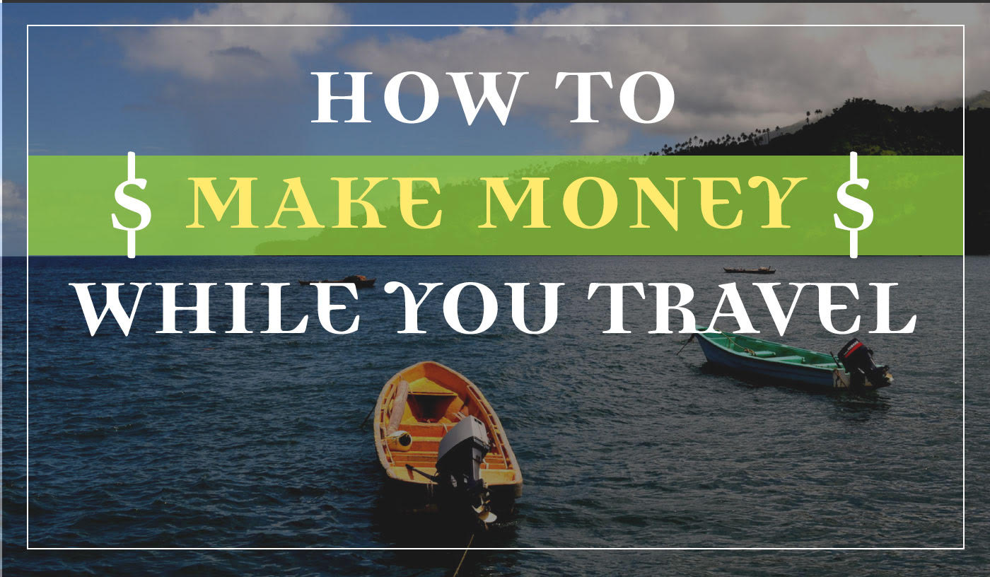 ways to make money while traveling abroad