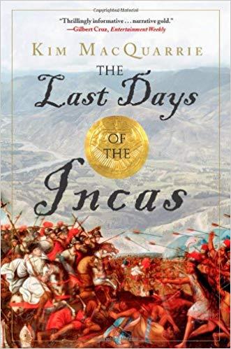 The Last Days of the Incas, by Kim MacQuarri