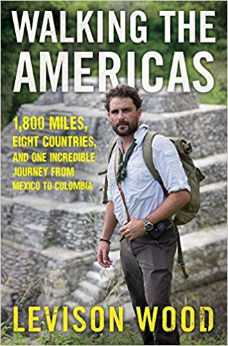 Walking the Americas, by Levison Wood