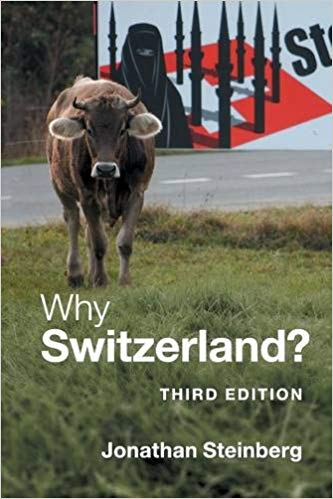 Why Switzerland? by Jonathan Steinberg