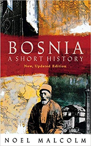 Bosnia: A Short History by Noel Malcolm