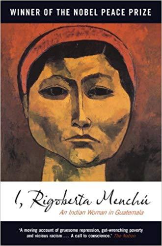 I, Rigoberta Menchu: An Indian Woman in Guatemala by Rigoberta Menchú