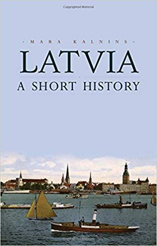 Latvia: A Short History by Mara Kalnins
