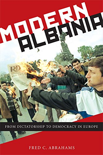 Modern Albania: From Dictatorship to Democracy in Europe by Fred C. Abrahams