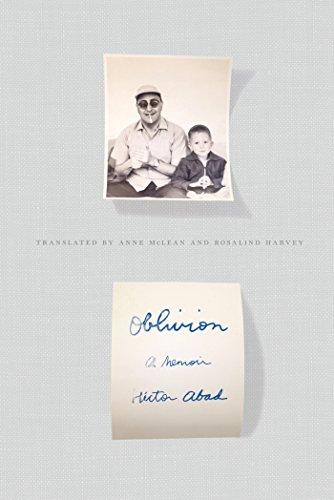 Oblivion: A Memoir by Héctor Abad
