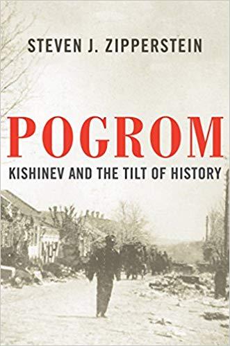 Pogrom: Kishinev and the Tilt of History by Steven J. Zipperstein
