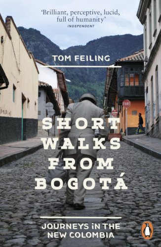 Short Walks from Bogotá: Journeys in the new Colombia by Bryan Cartledge by Tom Feiling