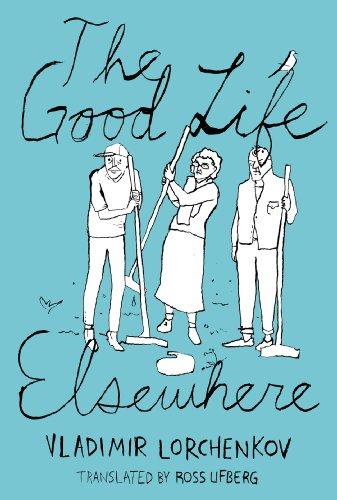 The Good Life Elsewhere by Vladimir Lorchenkov