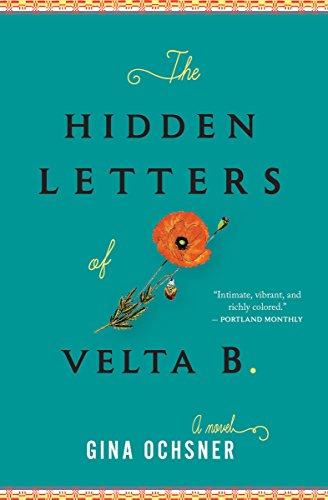 The Hidden Letters of Velta B.: A Novel by Gina Ochsner