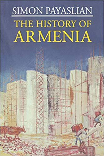 The History of Armenia: From the Origins to the Present by S. Payaslian