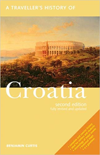 A Traveller's History of Croatia by Benjamin Curtis