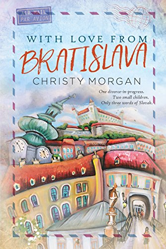 With Love From Bratislava by Christy Morgan