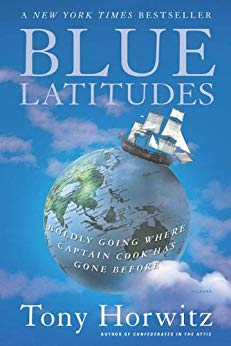 Blue Latitudes: Boldly Going Where Captain Cook Has Gone Before by Tony Horwitz