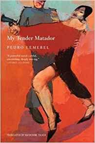 My Tender Matador, by Pedro Lemebel