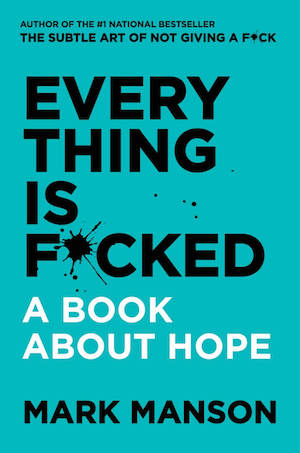 Mark Manson's Everything is Fucked book cover