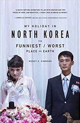My Holiday in North Korea: The Funniest/Worst Place on Earth book cover