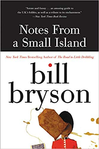 Notes from a Small Island, by Bill Bryson