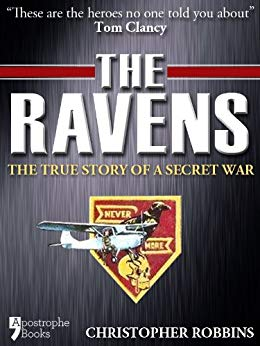 The Ravens: The True Story Of A Secret War In Laos