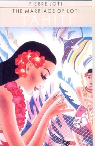 Tahiti: The Marriage of Loti book cover