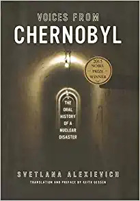 Voices from Chernobyl: The Oral History of a Nuclear Disaster book cover