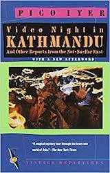Video Night in Kathmandu book cover by Pico Iyer