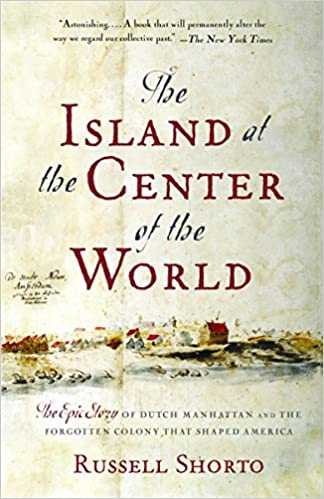 The Island at the Center of the World: The Epic Story of Dutch Manhattan and the Forgotten Colony That Shaped America book cover