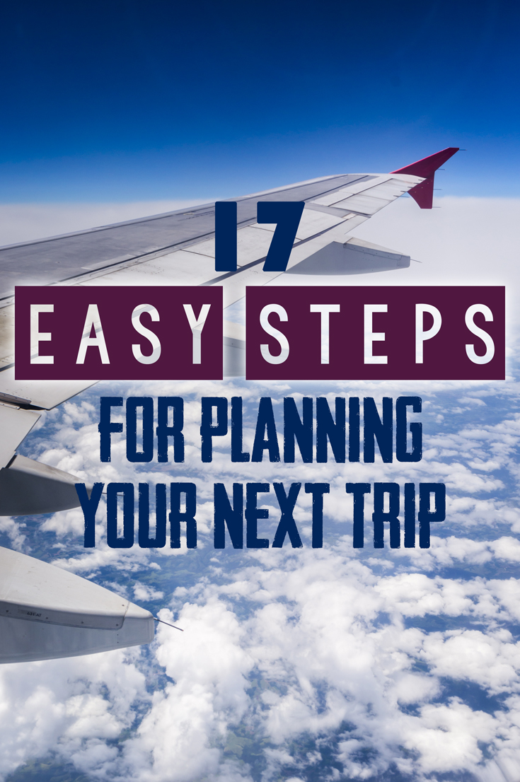 steps for planning a trip 6 simple tips for planning your first international trip  if you're planning your first vacation beyond american borders, you're probably feeling overwhelmed  (step) step allows us.