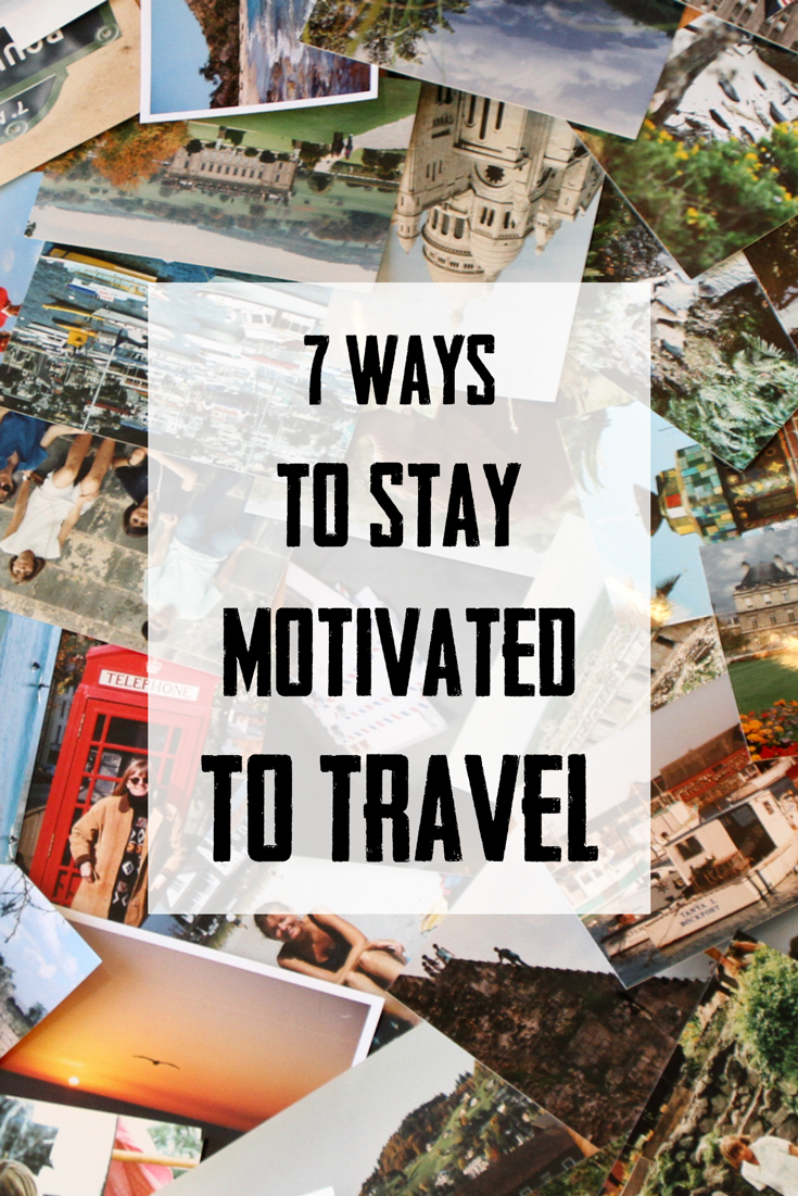 how to stay motivated to travel