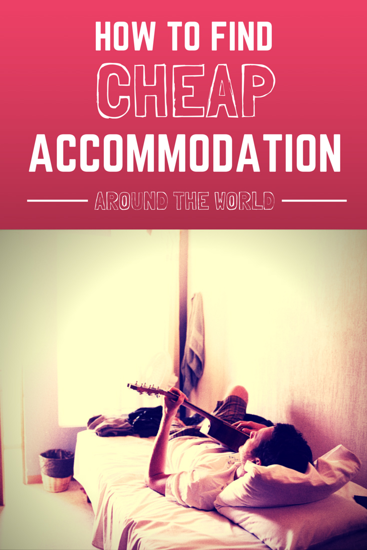 Cheap Accommodation: Beyond the Hotel/Hostel Dynamic