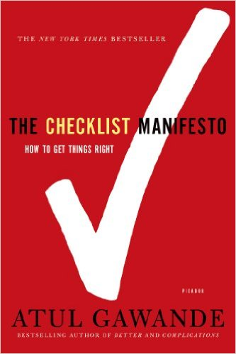 amazing book titled The Checklist Manifesto: How to Get Things Right by Atul Gawande
